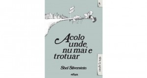 """Acolo unde nu mai e trotuar / Where the Sidewalk Ends"", de Shel Silverstein (fragmente în avanpremieră)"