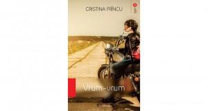 """""""Vrum-Vrum"""", de Cristina Frîncu (fragment în avanpremieră)"""