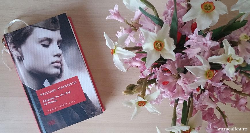 """Cum a fost posibil?, despre """"Războiul nu are chip de femeie"""", de Svetlana Aleksievici"""