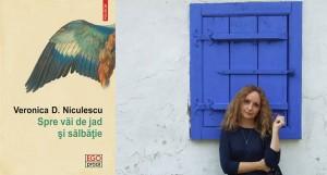"""""""Spre văi de jad şi sălbăţie"""", de Veronica D. Niculescu (fragment în avanpremieră)"""