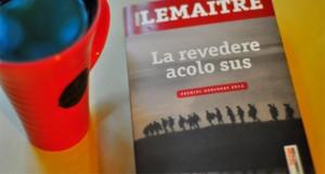 "Eroi incomozi, despre ""La revedere acolo sus"", de Pierre Lemaitre"