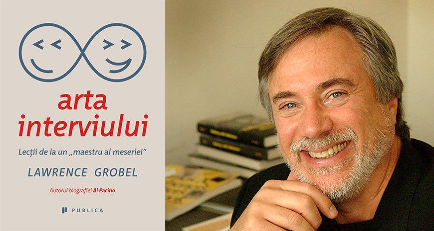 """""""Arta interviului"""", de Lawrence Grobel, s-a lansat și în România"""