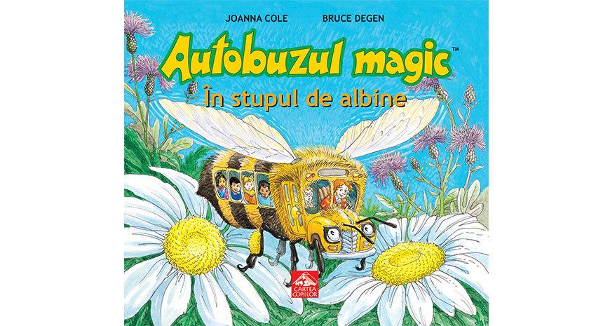 """""""Autobuzul magic. În stupul de albine"""", a doua carte tradusă în română din celebra serie """"Autobuzul magic"""""""