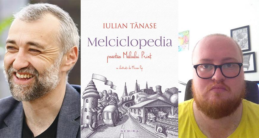 """""""Melciclopedia"""", de Iulian Tănase & ilustrații de Mircea Pop – o aventură a imaginației și erudiției"""