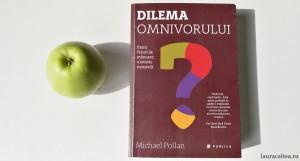 """Spune-mi ce mănânci, ca să-ți spun cine ești, despre """"Dilema omnivorului"""", de Michael Pollan"""