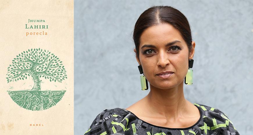 """""""Porecla"""" – un nou roman al scriitoarei de origine indiană Jhumpa Lahiri apare în colecția Babel"""
