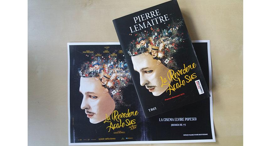 """Concurs """"La revedere acolo sus"""", de Pierre Lemaitre: carte și film"""